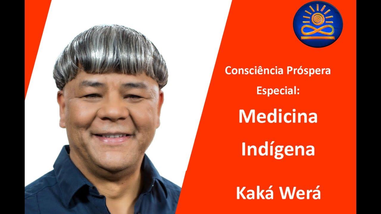 Especial: Medicina Indígena – Kaká Werá